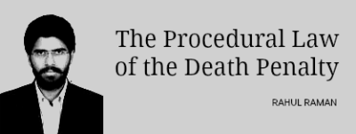 ProceduralLawOfTheDeathPenalty_RahulRaman