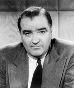 Joseph Raymond McCarthy, who served as a U.S. Senator between 1947 and 1957, was noted for his claims that there were large numbers of Communists and Soviet spies and sympathisers inside the United States federal government and elsewhere.
